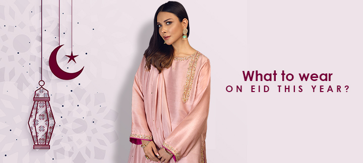 What to wear on Eid this year?