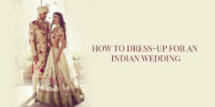 HOW TO DRESS-UP FOR AN INDIAN WEDDING