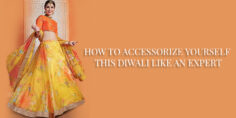 HOW TO ACCESSORIZE YOURSELF THIS DIWALI LIKE AN EXPERT