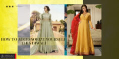 HOW TO ACCESSORIZE YOURSELF THIS DIWALI