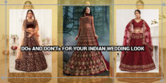 DOs AND DON'Ts FOR YOUR INDIAN WEDDING LOOK