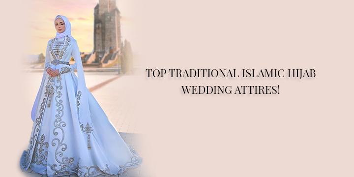 TOP TRADITIONAL ISLAMIC HIJAB WEDDING ATTIRES!