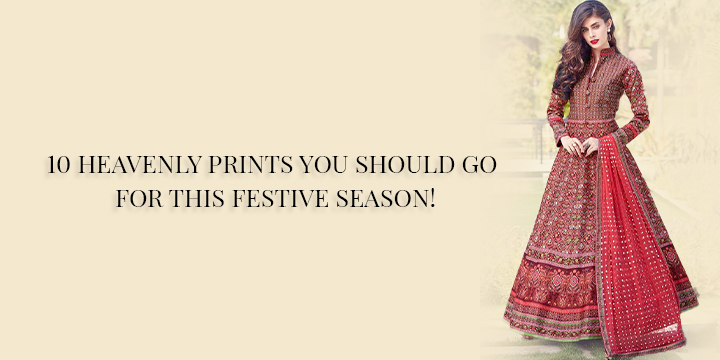 10 HEAVENLY PRINTS YOU SHOULD GO FOR THIS FESTIVE SEASON!
