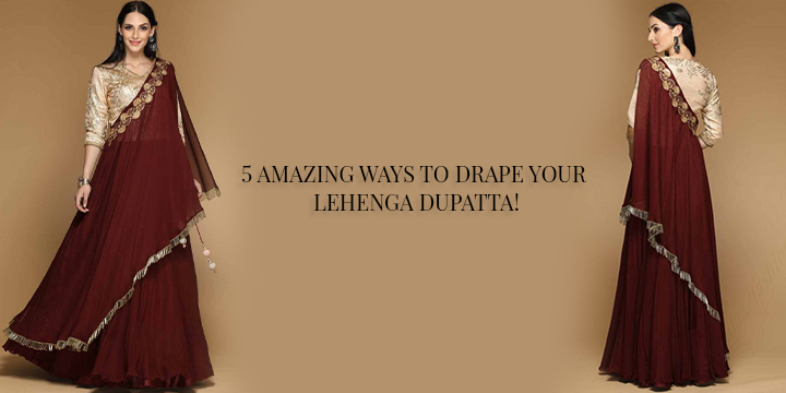 5 AMAZING WAYS TO DRAPE YOUR LEHENGA DUPATTA!