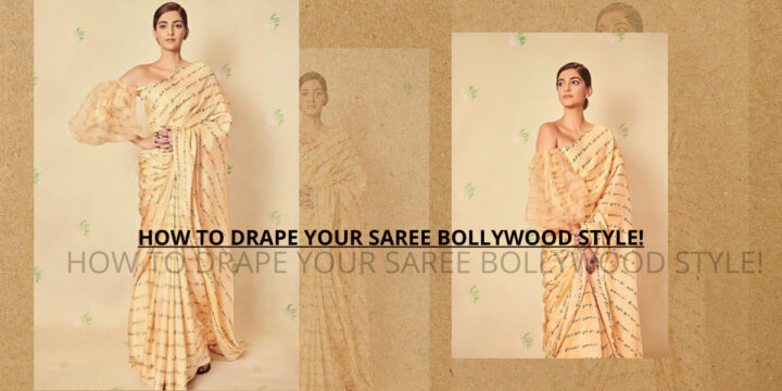 HOW TO DRAPE YOUR SAREE BOLLYWOOD STYLE!